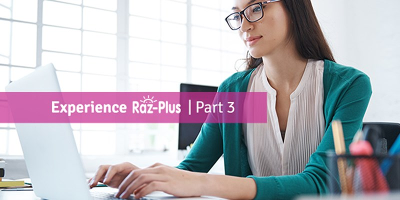 Experience Raz-Plus Pt 3