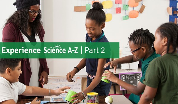 Experience Science A-Z Part 2