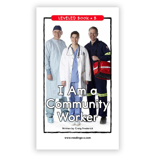 I Am A Community Worker leveled book
