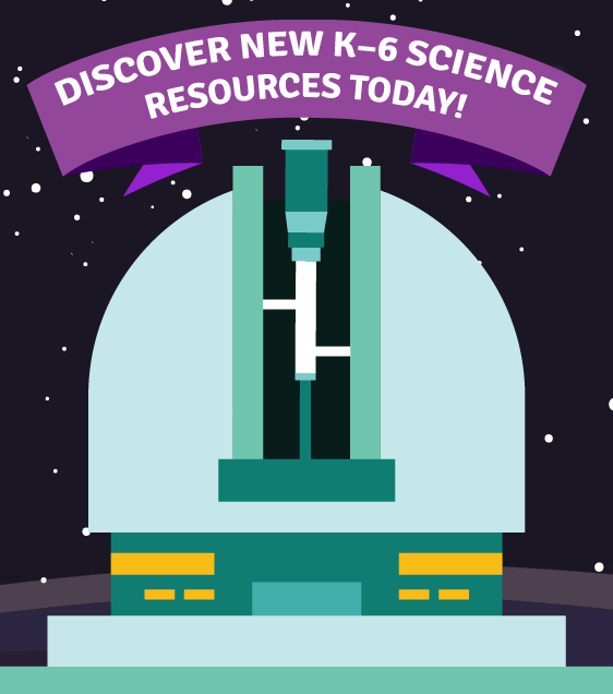 Discover New K-6 Resources Today